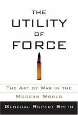 The Utility of Force: The Art of War in the Modern World-ExLibrary