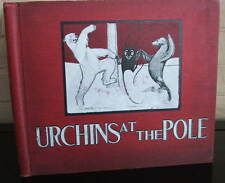 Urchins at the Pole. Corbin, Marie Overton; Going, Charles Buxton. 1901 1st ed.