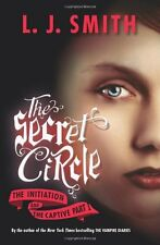 The Secret Circle: The Initiation and The Captive Part I by L. J. Smith