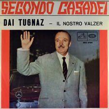 """7"""" SECONDO CASADEI Dai tugnaz / Il nostro valzer ITALY Liscio 1967 come NUOVO!"""