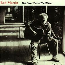 Bob Martin - River Turns the Wheel [New CD]