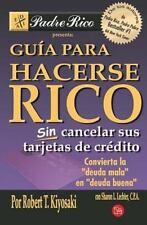 Guia para hacerse rico sin cancelar sus tarjetas de credito (Rich-ExLibrary