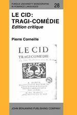 Le Cid: Tragi-comédie: Edition critique (Purdue University Monographs in ..