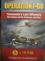 Operation I GO Yamamoto Last Offensive 1943 USAAF USN RAAF MILNE WW2 NEW BOOK