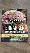 Buch - Zuckerfrei ernähren - Das Mittagessen: 33 Rezepte - Zustand: sehr gut