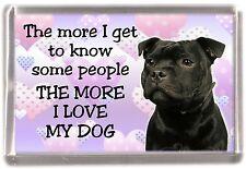 "Staffordshire Bull Terrier Fridge Magnet ""THE MORE I LOVE MY DOG"" No 2 Starprint"