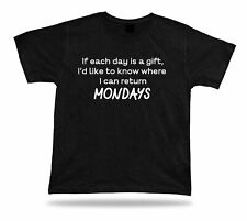 Tshirt Tee Shirt Birthday Gift Idea Funny Quote Return Gift Monday Weekend Lazy