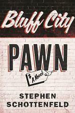 Bluff City Pawn: A Novel, Schottenfeld, Stephen, Good Condition, Book