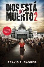 Dios No Está Muerto 2 by Travis Thrasher / Gods Not Dead 2 Spanish Edition