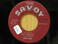 Bobby Webb teen 45 My Dream bw Same Old Story Savoy