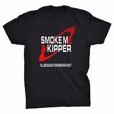 Smoke Me A Kipper T-shirt, Red Dwarf, Lister, Sci-Fi, Fathers Day, Dad, Funny