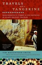 Travels with a Tangerine: From Morocco to Turkey in the Footsteps of Islam's