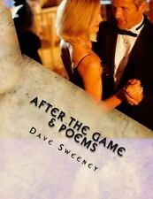 After the Game and Poems : A One Act Play + Poetry by Dave Sweeney (2015,...