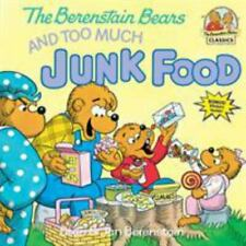 The Berenstain Bears and Too Much Junk Food (First Time Books(R)) by Stan Beren