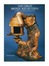 The Great Bronze Age of China : An Exhibition from the People's Republic of...