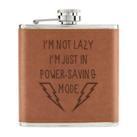 I'm Not Lazy I'm In Power Saving Mode 6oz PU Leather Hip Flask Tan - Funny Joke