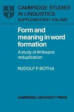 Form and Meaning in Word Formation : A Study of Afrikaans Reduplication by...