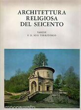 PROFILO DELLA ARCHITETTURA RELIGIOSA DEL SEICENTO. VARESE E IL SUO TERRITORIO