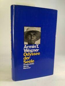 Odyssee der Seele. Ausgewählte Werke Wegner, Armin T und Ronald Steckel (Vorwort