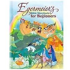Egermeier's Bible Storybook for Beginners (Hardback or Cased Book)