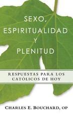 Sexo, Espiritualidad y Plenitud: Respuestas Para Los Catlicos de Hoy (Paperback