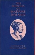 The Memiors of Madame Roland: A Heroine of the French Revolution by Madame Rola