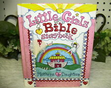 LITTLE GIRLS BIBLE STORYBOOK FOR MOTHERS & DAUGHTERS BY CAROLYN LARSEN 1998