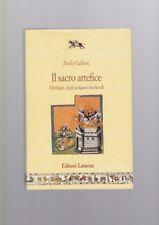 Paolo Galloni - Il sacro artefice Mitologie degli artigiani medievali  Laterza R