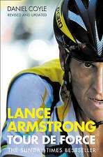 Lance Armstrong: Tour De Force by Daniel Coyle (Paperback, 2006) New Book