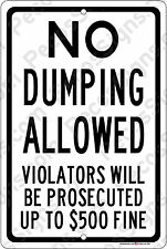 """NO DUMPING ALLOWED VIOLATORS PROSECUTED 8"""" wide x 12"""" high Alum Sign Made in USA"""