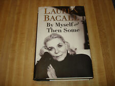 Awesome 2005 book - Lauren Bacall .... By Myself and Then Some