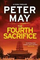 The Fourth Sacrifice [The China Thrillers] May, Peter Good
