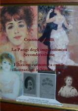 La Parigi Degli Impressionisti Secondo Volume Edizione Economica con le...