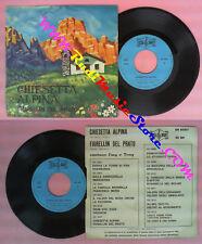 LP 45 7'' EMY & TONY Chiesetta alpina Fiorellin del prato 1967 no no cd mc dvd