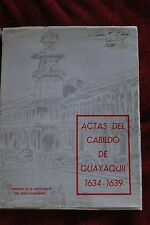 + RARE Actas del Cabildo de Guayaquil 1634-1639, Cabildo Minutes Guayaquil 1970