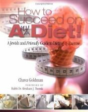 How to Succeed on Any Diet: A Jewish and Friendly Guide to Dieting & Exercise