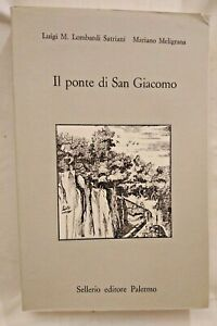 IL PONTE DI SAN GIACOMO di Lombardi Satriani e Meligrana 1989 Sellerio libro