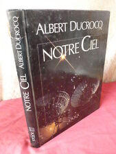 ASTRONOMIE / NOTRE CIEL Albert Ducrocq