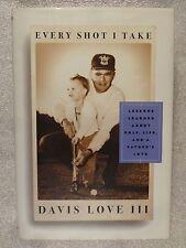 EVERY SHOT I TAKE Lessons Learned by Davis Love III Hardback  DJ GOLF