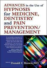 Advances in the Use of Hypnosis in Medicine, Dentistry and Pain Prevention/manag