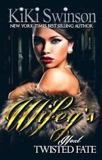 4: Wifey's Next Twisted Fate by Kiki Swinson (2016, Paperback)