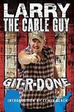 Git-R-Done by Larry the Cable Guy (2005, Hardcover) Redneck Comedy Book