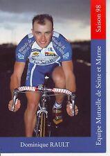 CYCLISME  carte cycliste DOMINIQUE RAULT équipe MUTUELLE SEINE ET MARNE 1998