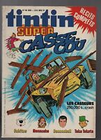 Super Tintin n°6. Casse-Cou....Lombard 1979. Les Casseurs, Cubitus, Taka Takata.