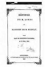 Réponse de M. Libri Au Rapport de M. Boucly, Publié Dans le Moniteur...