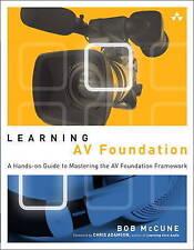 Learning AV Foundation: A Hands-on Guide to Mastering the AV Foundation Framewor