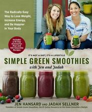 Simple Green Smoothies : 100+ Quick and Tasty Recipes to Lose Weight Gain Energy
