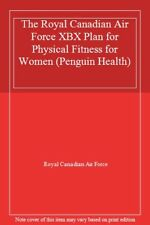 The Royal Canadian Air Force XBX Plan for Physical Fitness for Women (Penguin ,