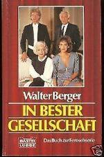Walter Berger - In bester Gesellschaft