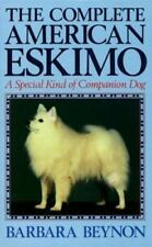 The Complete American Eskimo: A Special Kind of Companion Dog